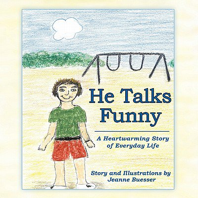 He Talks Funny : A Heartwarming Story of Everyday - He Lives