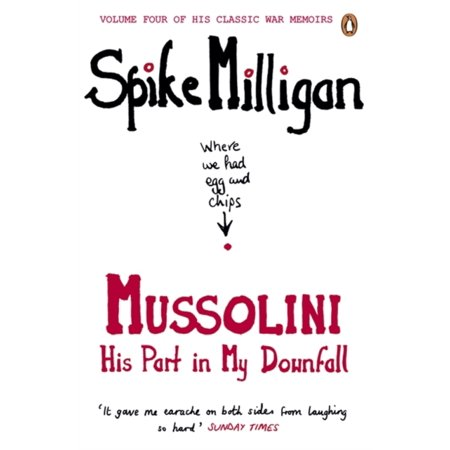 His Four (War Memoirs Mussolini Volume 4 : His Part in My Downfall )