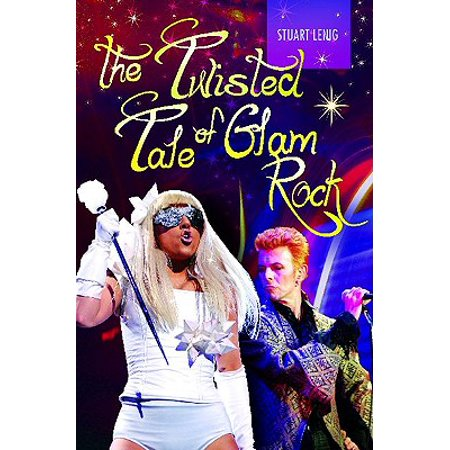 The Twisted Tale of Glam Rock (Glam Rock Mini)