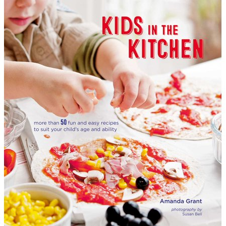 Kids in the Kitchen : More than 50 fun and easy recipes to suit your child's age and ability (Fun Kid Halloween Recipes)