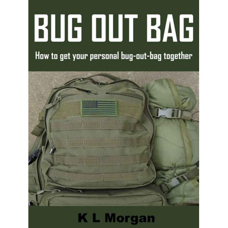 Bug Out Bag: How to get your personal bug-out-bag together -