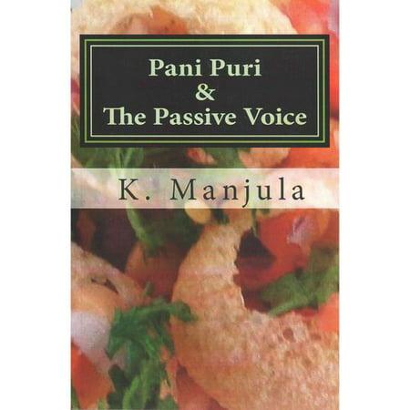Pani Puri & the Passive Voice