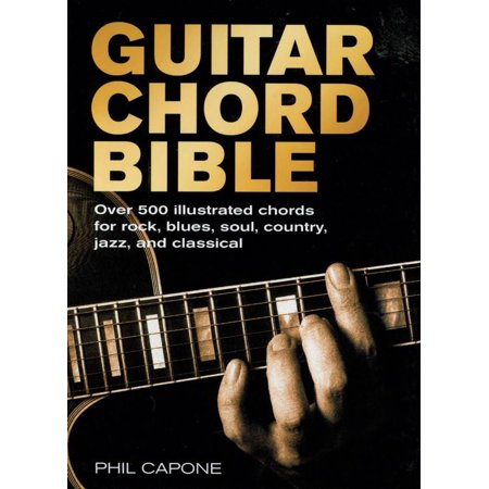 Guitar Chord Bible : Over 500 Illustrated Chords for Rock, Blues, Soul, Country, Jazz, and Classical for $<!---->
