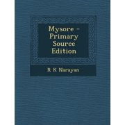 Mysore - Primary Source Edition