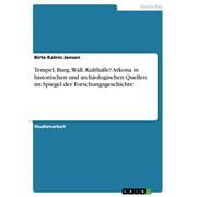 Tempel, Burg, Wall, Kulthalle? Arkona in historischen und archologischen Quellen im Spiegel der Forschungsgeschichte - eBook