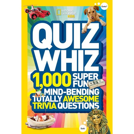 National Geographic Kids Quiz Whiz : 1,000 Super Fun, Mind-bending, Totally Awesome Trivia (World General Knowledge Quiz Questions And Answers)