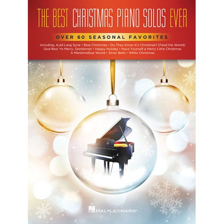 The Best Christmas Piano Solos Ever : Over 60 Seasonal Favorites Best Ever Piano