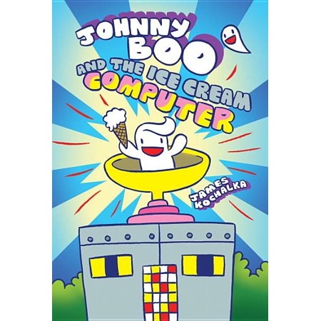 Johnny Boo and the Ice Cream Computer (Johnny Boo Book 8) James Ice Cream