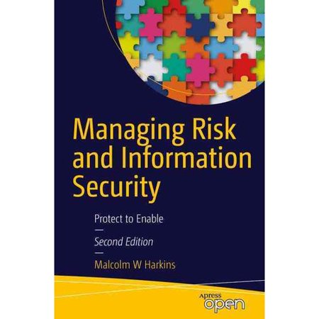 Managing Risk And Information Security  Protect To Enable