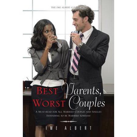 Best Parents, Worst Couples - eBook (Pisces Best And Worst Relationship Matches)