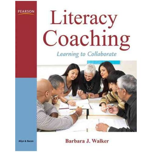Literacy Coaching : Learning to Collaborate