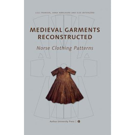 Medieval Garments Reconstructed : Norse Clothing Patterns - Medieval Clothing