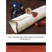 The American Historical Review, Volume 4...