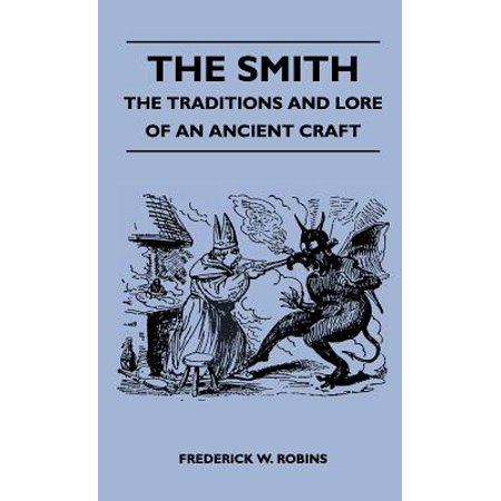 The Smith - The Traditions and Lore of an Ancient Craft - Ancient Traditions Of Halloween