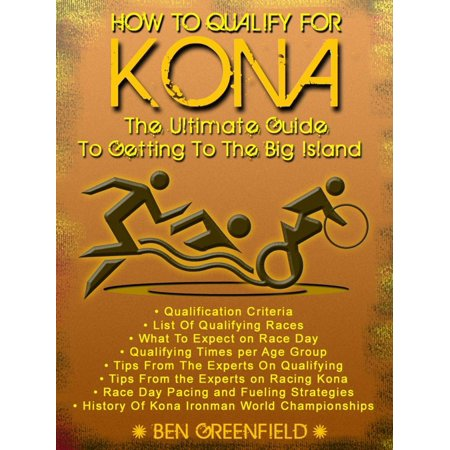 How to Qualify For Kona: The Ultimate Guide to Getting to the Big Island -