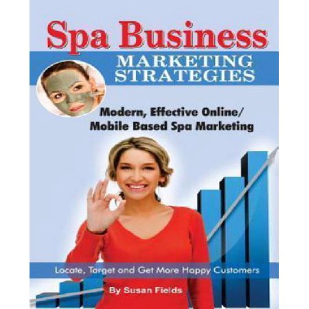 Spa Business Marketing Strategies  Modern  Effective Online   Mobile Based Spa Marketing Locate  Target And Get More Happy Customers