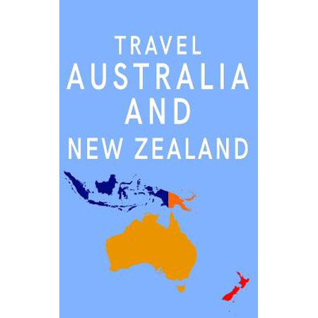 Travel australia and new zealand : blank travel journal, 5 x 8, 108 lined pages (travel planner & or: (Map Of Australia And New Zealand Image)