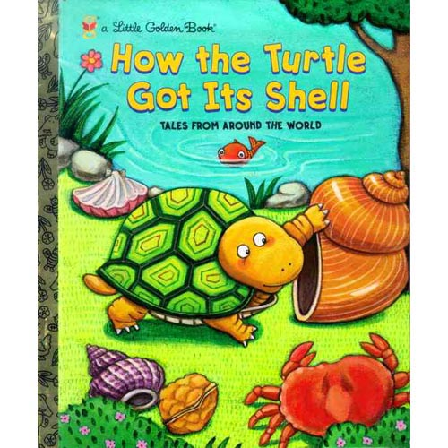 How the Turtle Got Its Shell: Tales from Around the World