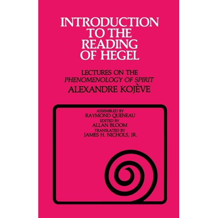 Introduction to the Reading of Hegel : Lectures on the