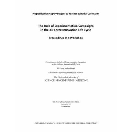 The Role Of Experimentation Campaigns In The Air Force Innovation Cycle  Proceedings Of A Workshop