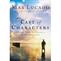 Cast of Characters: Common People in the Hands of an Uncommon God (Paperback)