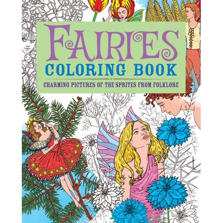 Fairies Coloring Book: Charming Pictures of the Sprites from Folklore (Paperback) for $<!---->