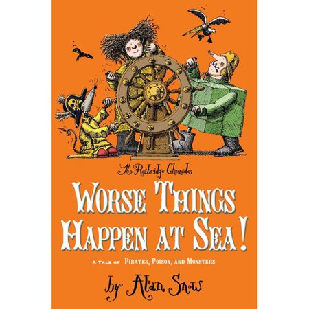 Worse Things Happen at Sea!: A Tale of Pirates, Poison, and Monsters