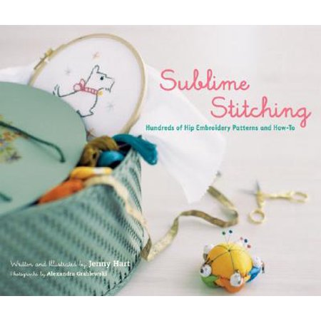 Sublime Stitching : Hundreds of Hip Embroidery Patterns and How-To