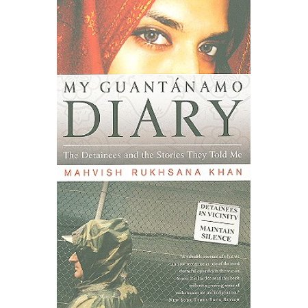 My Guantanamo Diary : The Detainees and the Stories They Told