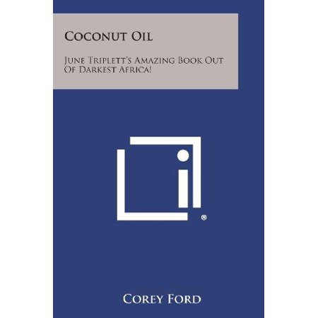 Coconut Oil: June Triplett's Amazing Book Out of Darkest Africa! - image 1 de 1