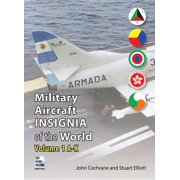 Military Aircraft Insignia of the World: Volume 1 A-K