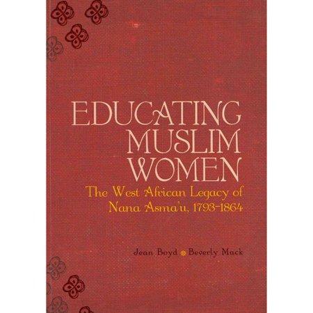 Educating Muslim Women  The West African Legacy Of Nana Asmau  1793 1864