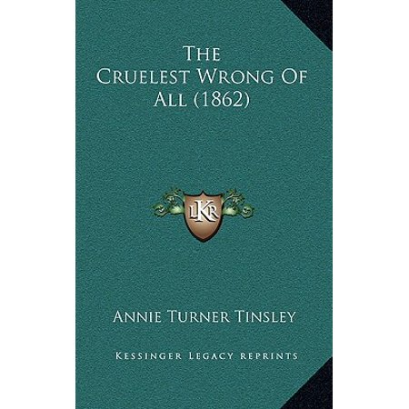 The Cruelest Wrong of All (1862)