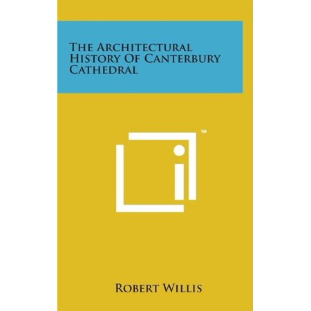 The Architectural History of Canterbury Cathedral - image 1 of 1