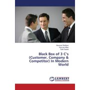 Black Box of 3 C's (Customer, Company & Competitor) in Modern World