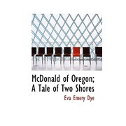 McDonald of Oregon; A Tale of Two Shores