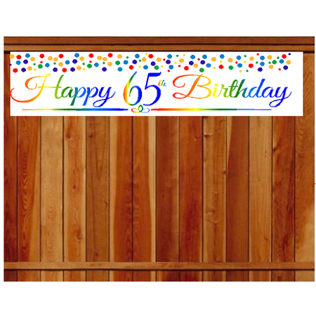 Item#065RPB Happy 65th Birthday Rainbow Wall Decoration Indoor / OutDoor Party Banner (10 x - Rainbow Happy Birthday