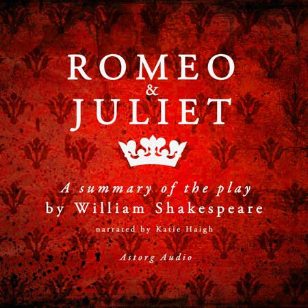 Romeo & Juliet by Shakespeare, a summary of the play -