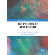 The Politics of New Atheism - eBook