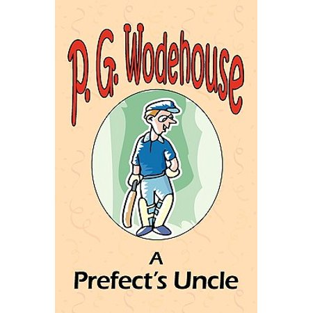 A Prefect's Uncle - From the Manor Wodehouse Collection, a Selection from the Early Works of P. G. - Lord Of The Manor Gifts