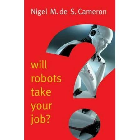 Will Robots Take Your Job   A Plea For Consensus