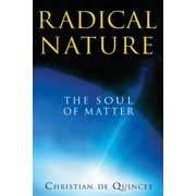 Radical Nature : The Soul of Matter