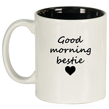 Ceramic Coffee Tea Mug Good Morning Bestie Best Friend