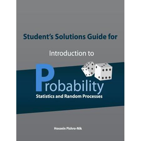 Student's Solutions Guide for Introduction to Probability, Statistics, and Random