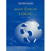 Study Guide to Accompany Many Worlds of Logic, 2nd. Edition
