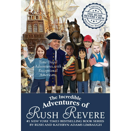 The Incredible Adventures of Rush Revere : Rush Revere and the Brave Pilgrims; Rush Revere and the First Patriots; Rush Revere and the American Revolution; Rush Revere and the Star-Spangled Banner; Rush Revere and the (First President To Ride In An Automobile)