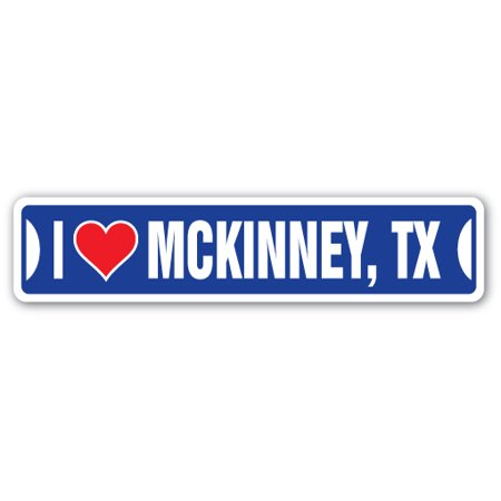 I LOVE MCKINNEY, TEXAS Street Sign tx city state us wall road décor gift (Party City Mckinney Tx)