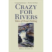 Crazy for Rivers : Tales of Trout Fishing