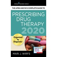 The Aprn and Pa's Complete Guide to Prescribing Drug Therapy 2020 (Paperback)