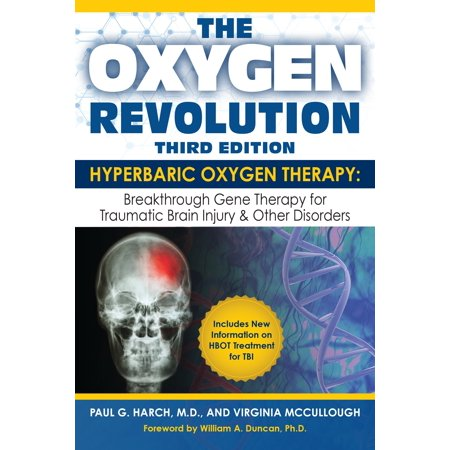The Oxygen Revolution, Third Edition : Hyperbaric Oxygen Therapy (HBOT): The Definitive Treatment of Traumatic Brain Injury (TBI) & Other Disorders